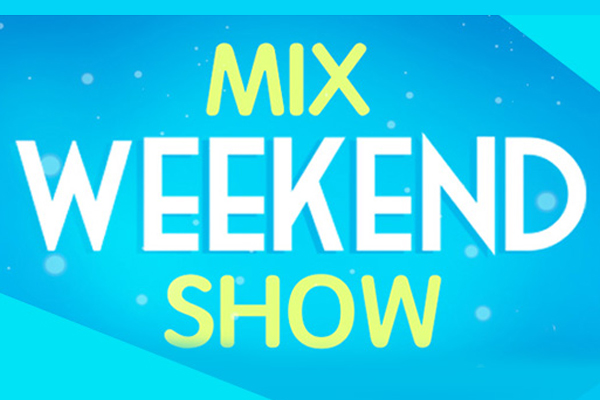 mix weekend show