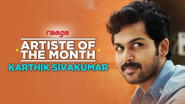 Karthik Sivakumar is Our 'Aayirathil Oruvan' This Month!