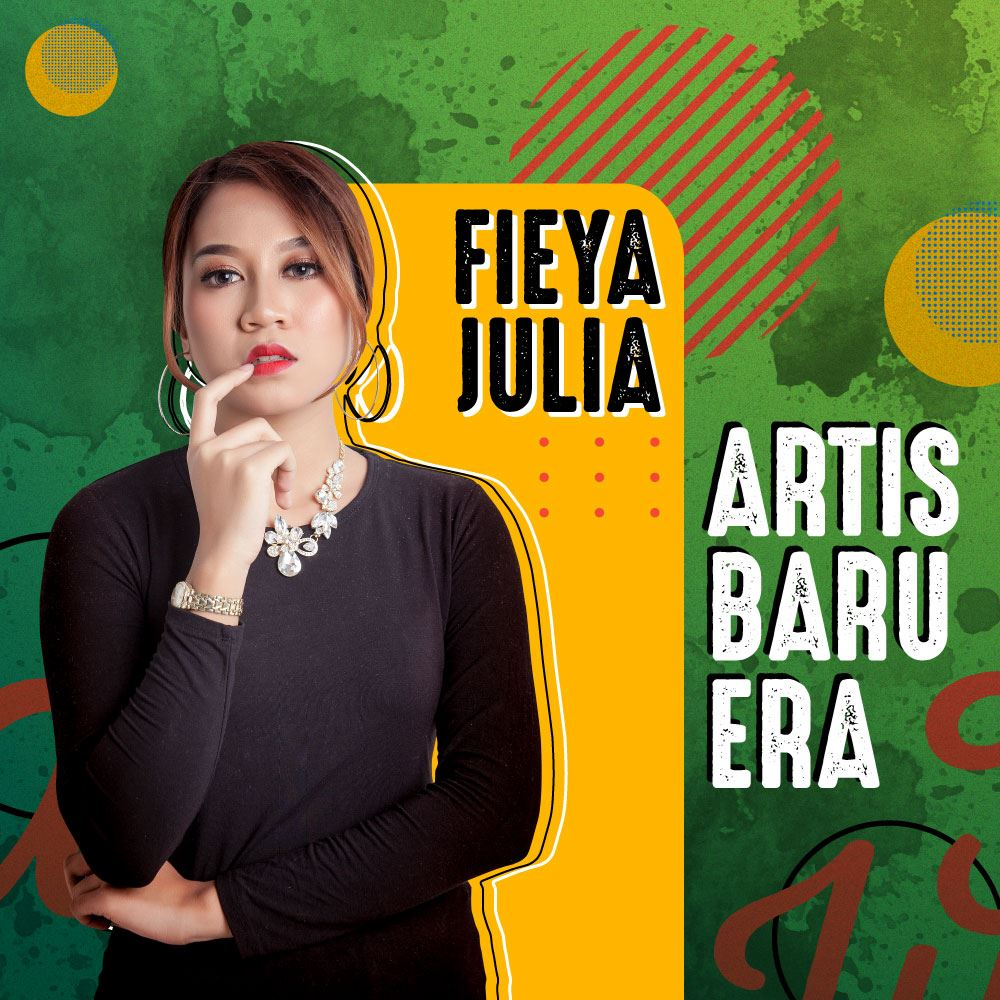 artis baru era - fieya julia