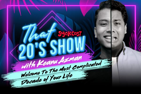 That 20's Show with Keanu Azman