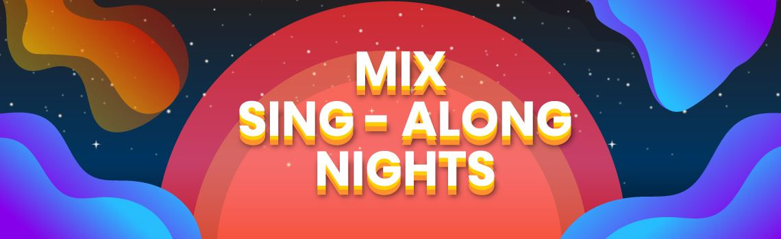 mix sing along nights