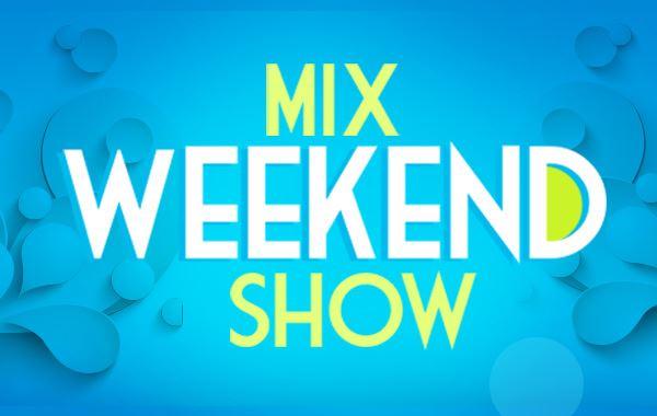 mix weekend show