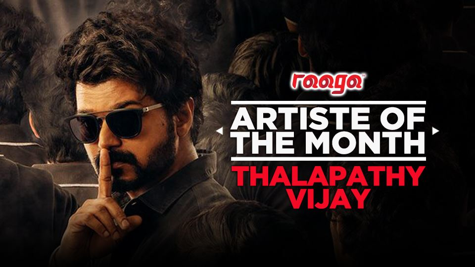 Thalapathy Vijay Is Our Artiste Of The Month!