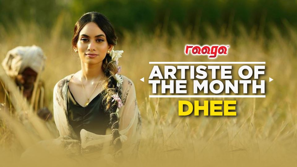 dhee is our artiste of the month!