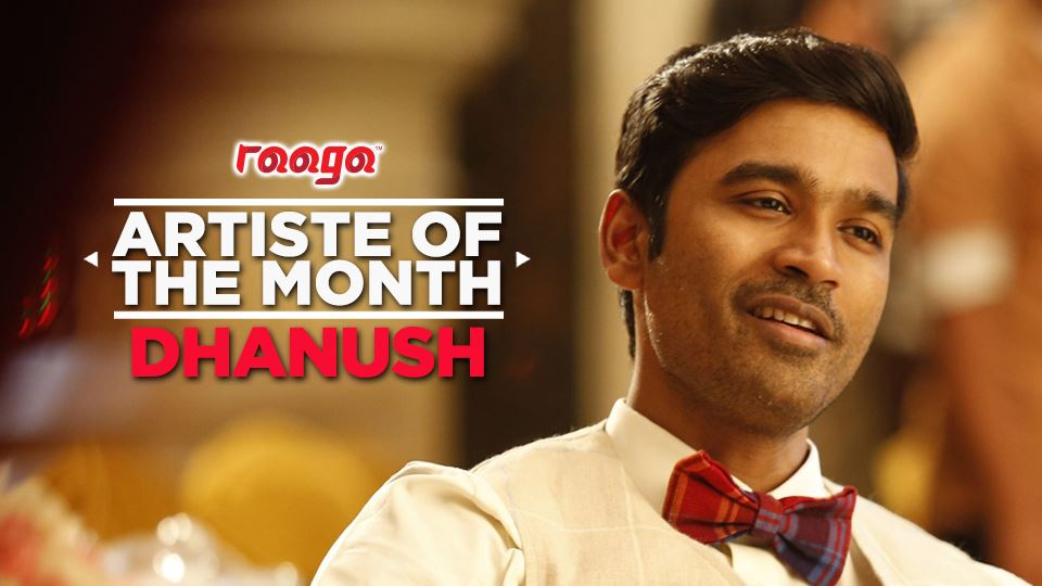 danush is our artiste of the month!