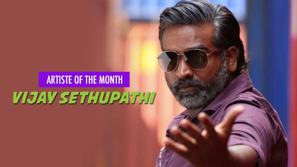 vijay sethupathi is our artiste of the month!
