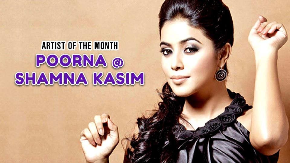 Shamna Kasim @ Poorna Is Our Artist Of The Month!