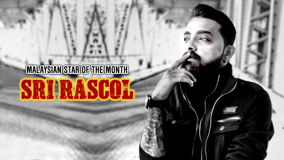 Title: Malaysian Star Of The Month: Sri Rascol