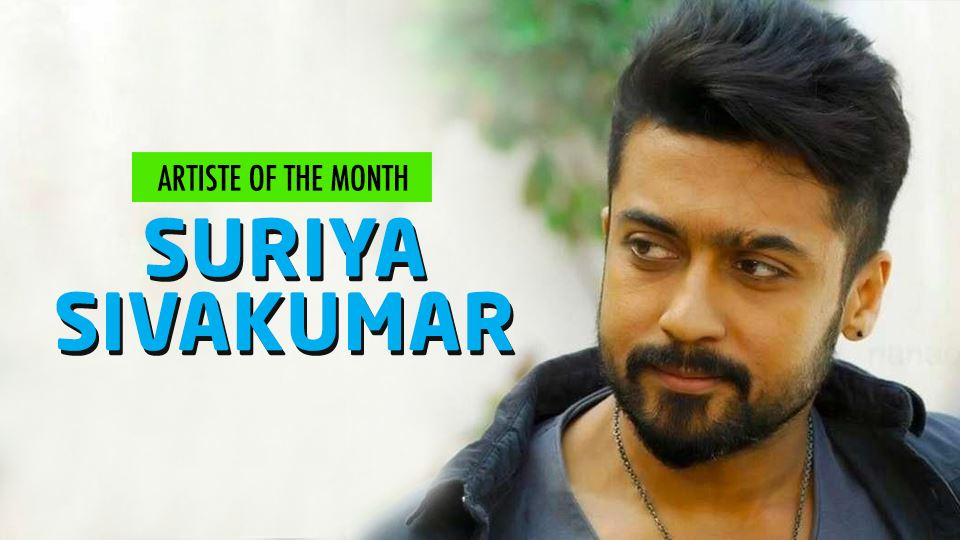 Suriya Sivakumar Is Our Artiste Of The Month!