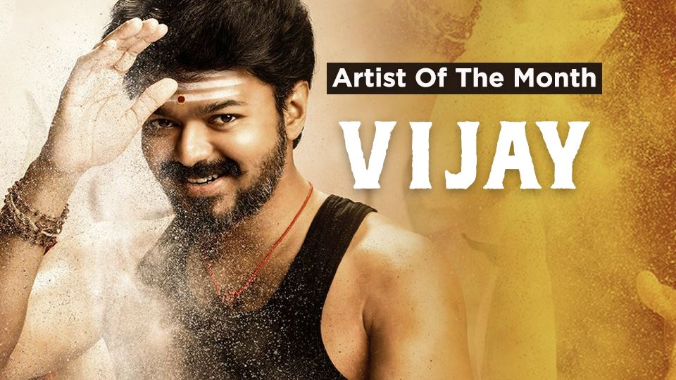 Ilayathalapathy Vijay Is Your Artist Of The Month