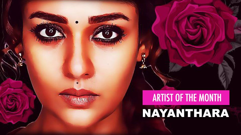 nayanthara is our artist of the month