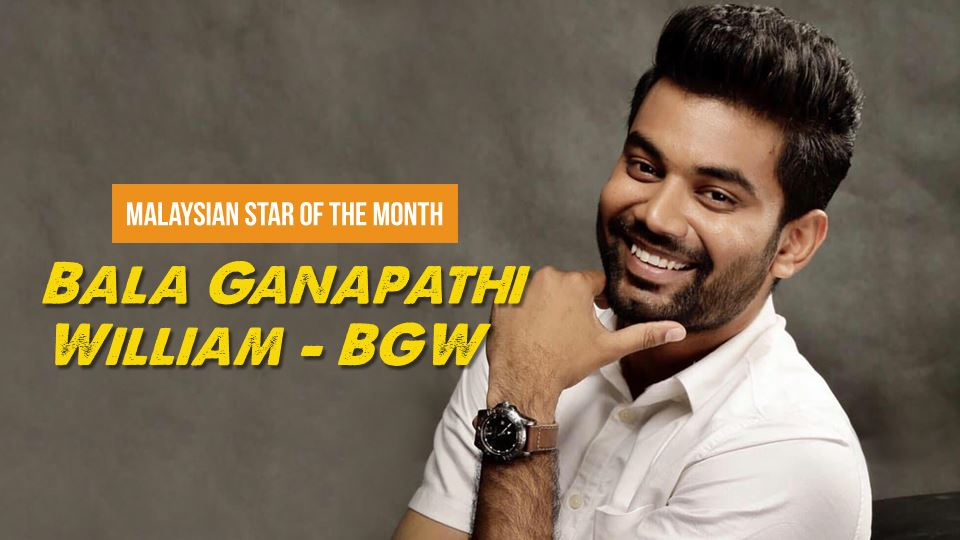 bala ganapathi williams - bgw is our malaysian star of the month!