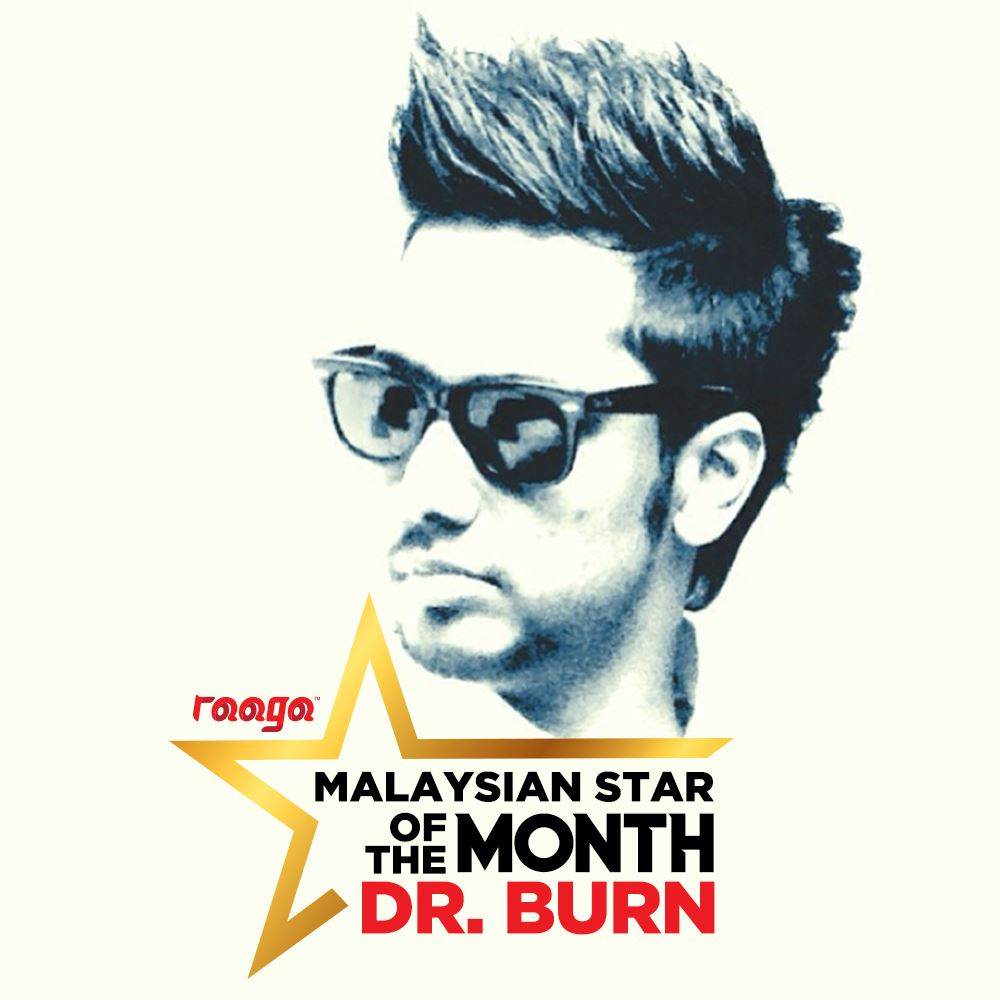 dr burn is our malaysian star of the month!