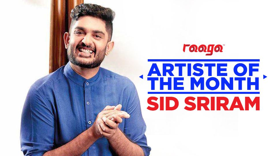 sid sriram is our artiste of the month