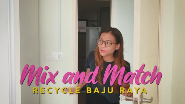 SYOK Raya: Mix And Match Recycle Baju Raya