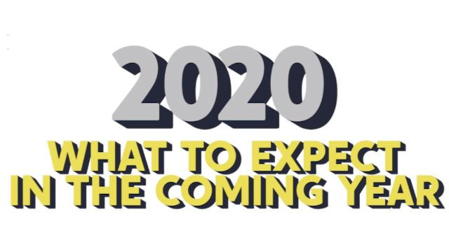 2020: What To Expect In The Coming Year