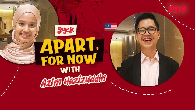 Apart, For Now: Azim Hazizuddin
