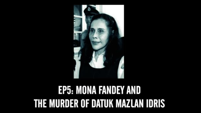#RememberThis: Mona Fandey and the Murder of Datuk Mazlan Idris