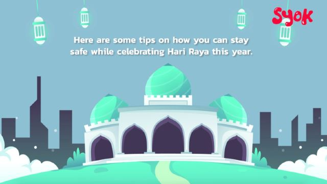 Here's How You Can Stay Safe While Celebrating Hari Raya This Year